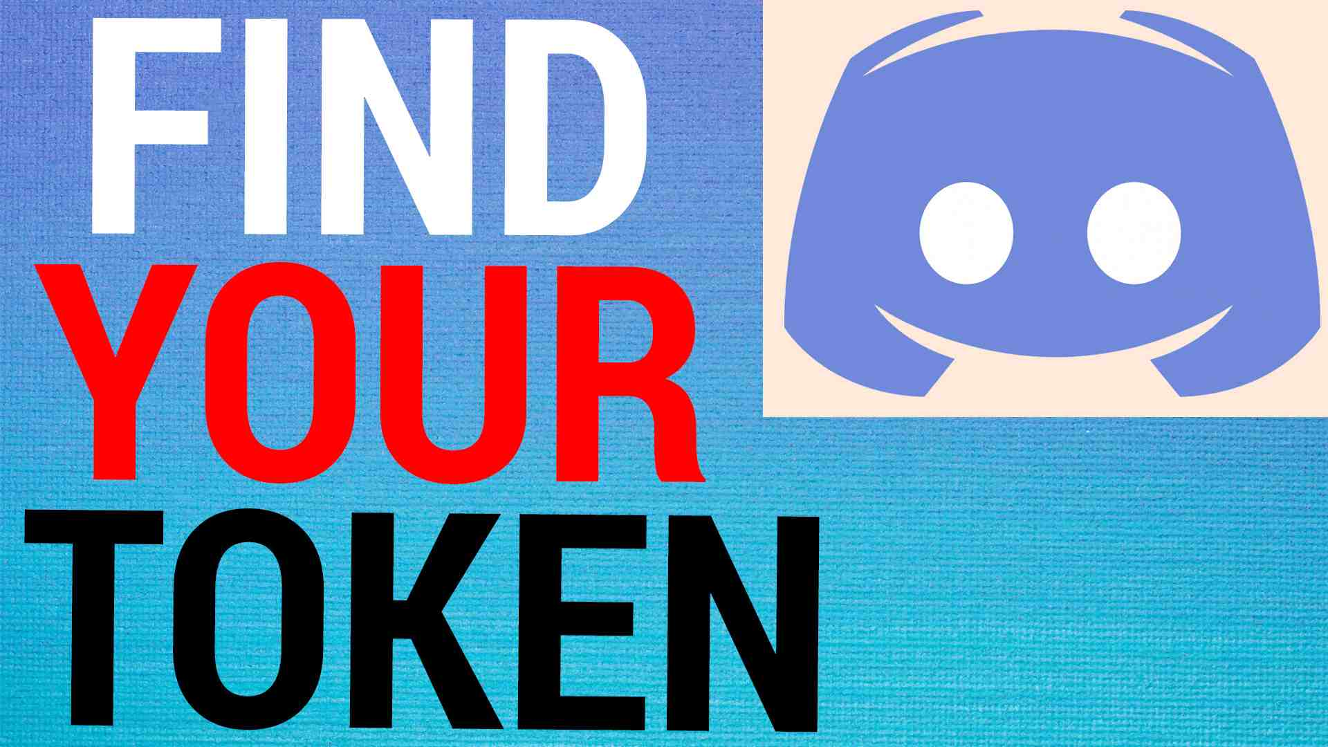 How To Find Your Discord Token