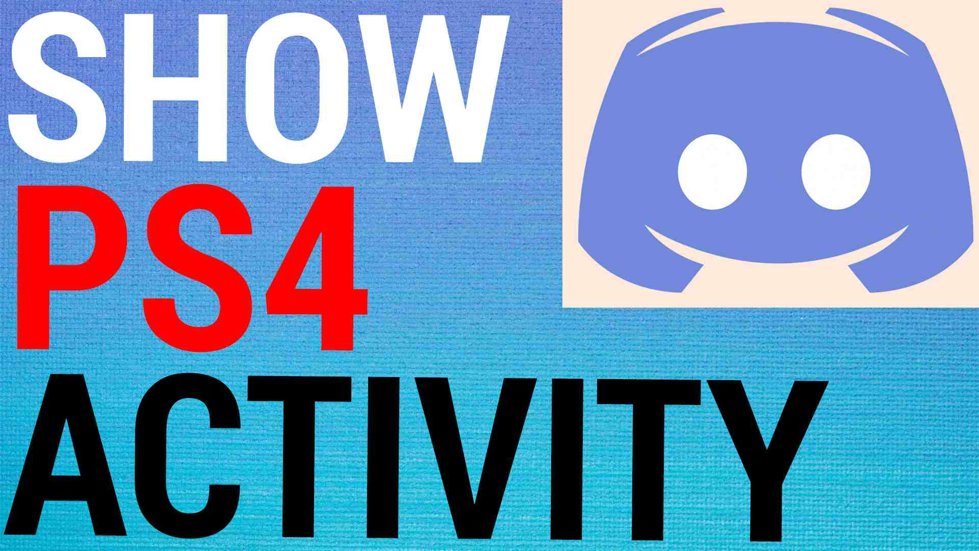 How To Show PS4 Activity On Discord