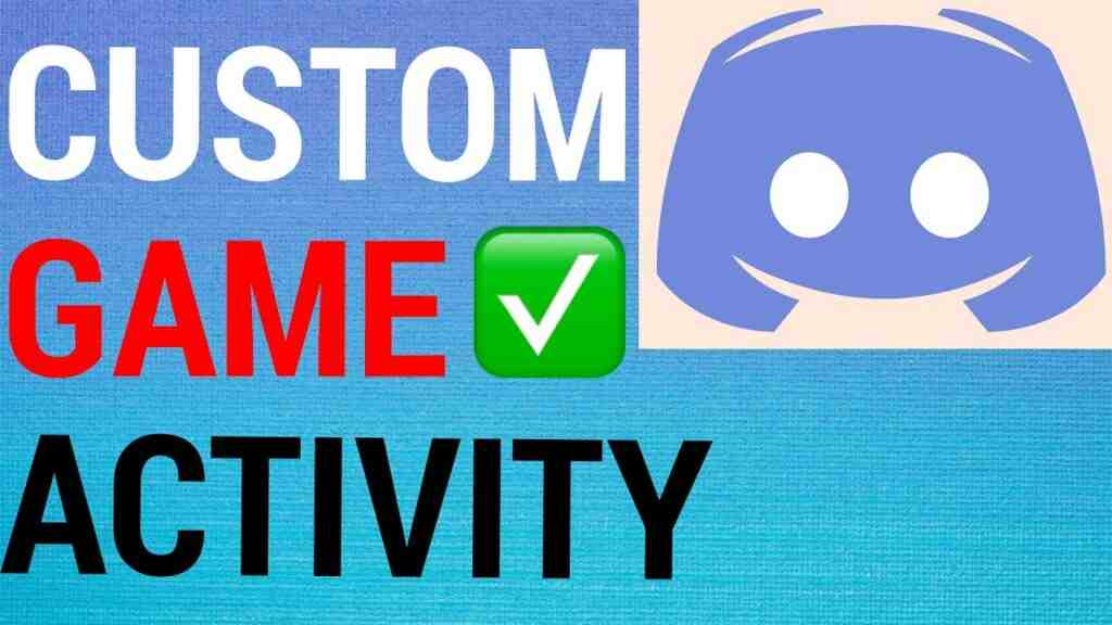 How To Set Custom Game Activity On Discord