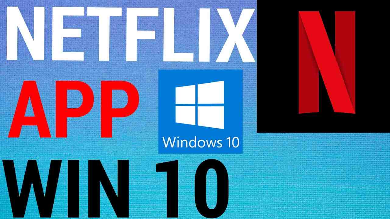 How To Get The Netflix App on PC