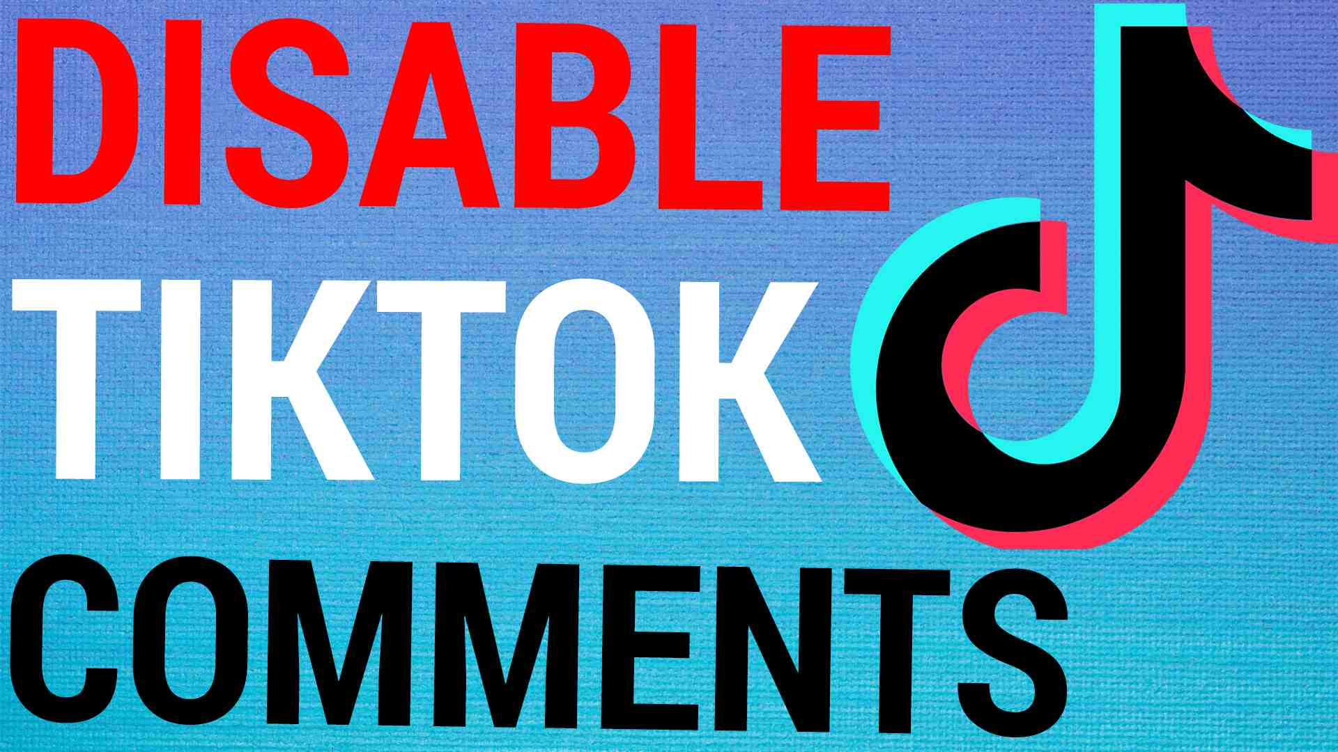 How To Disable Comments On TikTok Videos