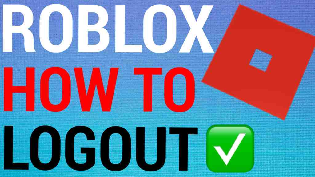 How To Logout Of Roblox on Android / IOS / PC