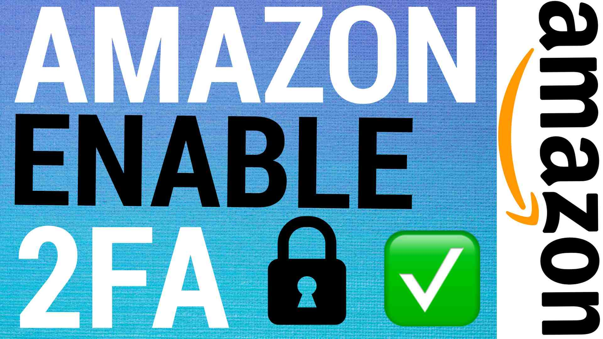 How To Enable 2FA on Amazon