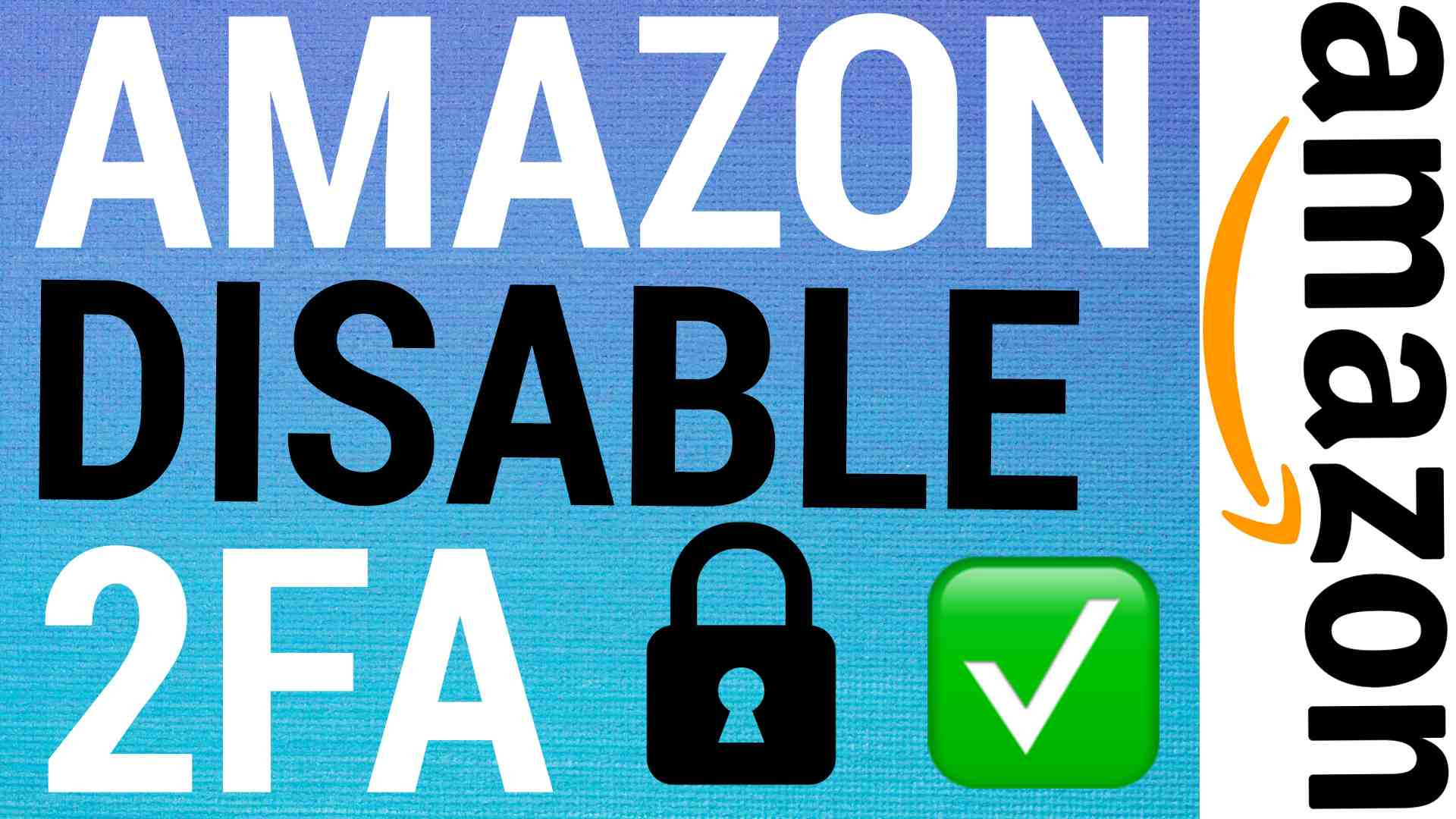 How To Turn Off 2FA on Amazon