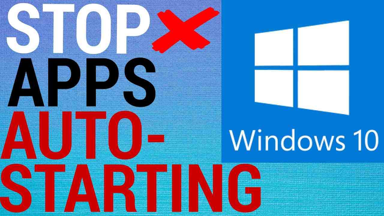 How To Stop Programs From AutoStarting Windows 10