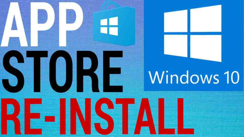 How To Re-Install Windows Store / Microsoft Store