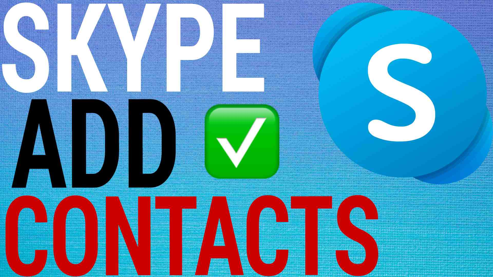 How To Add Contacts On Skype