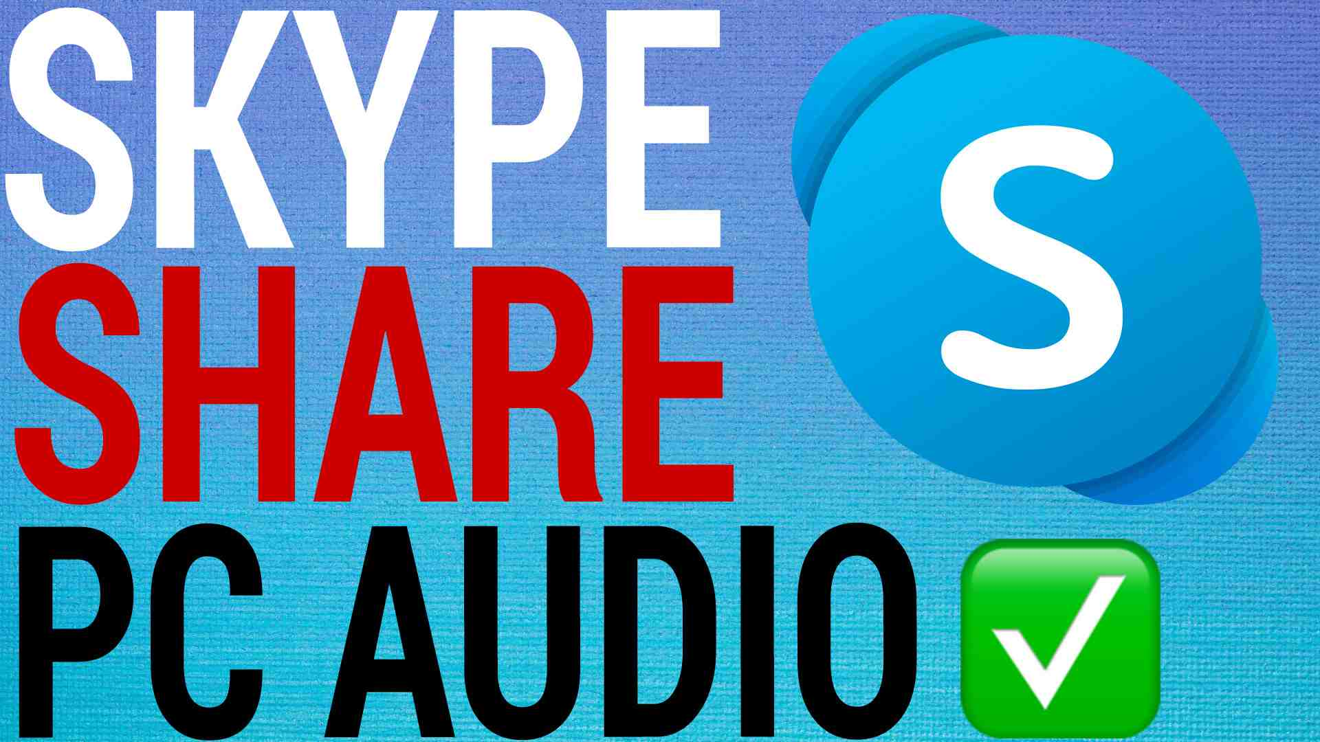 How To Share PC Audio On Skype