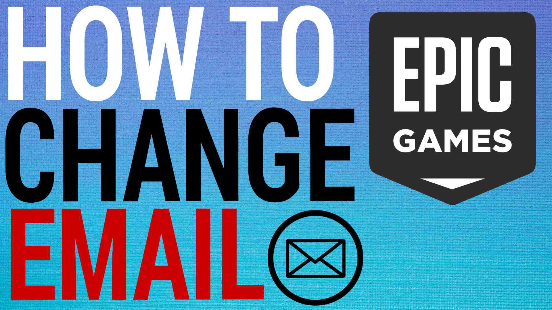 How To Change EpicGames Email Address