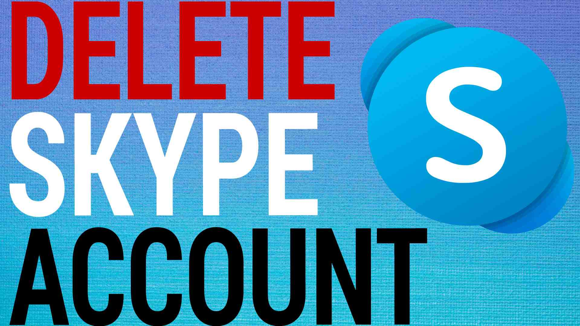 How To Permanently Delete Skype Account