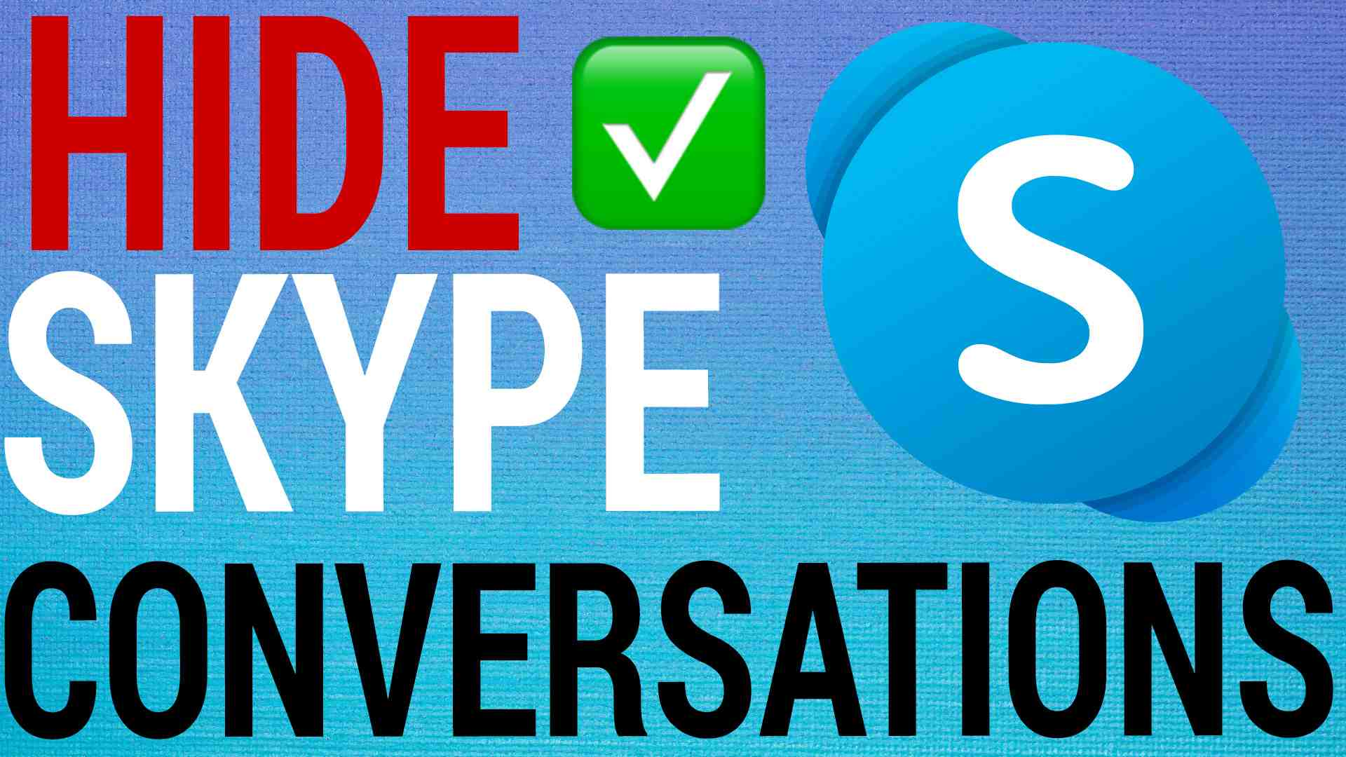 How To Hide & Unhide Skype Conversations