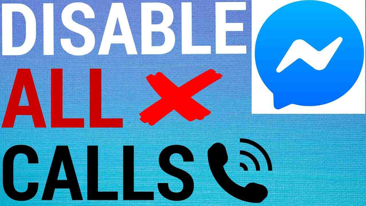 How To Disable All Calls On Facebook Messenger