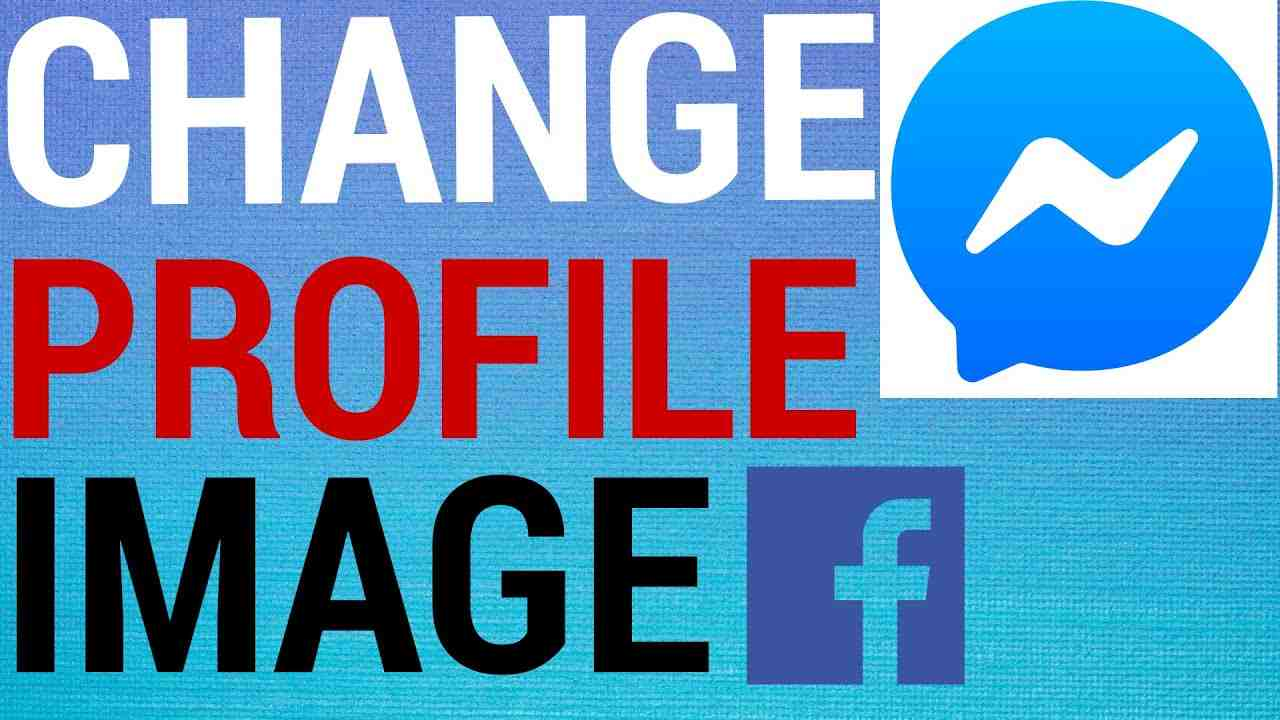How To Change Messenger Profile Picture