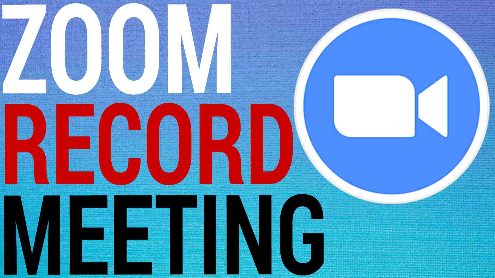 How To Record Zoom Meetings