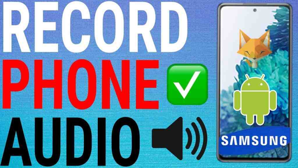 How To Record Internal Sounds Of Samsung Galaxy