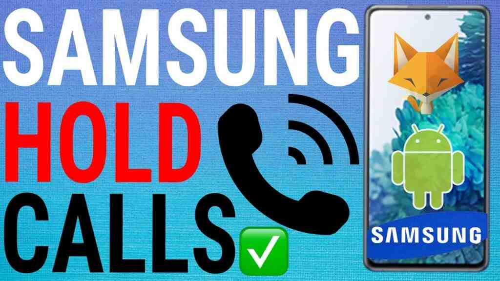 Samsung Galaxy Place Calls On Hold