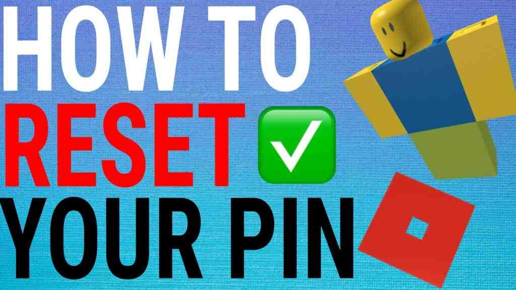 How to reset roblox pin